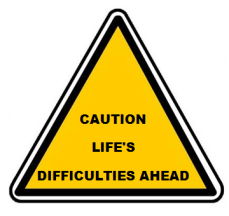 Sign Caution Life's Difficulties Ahead