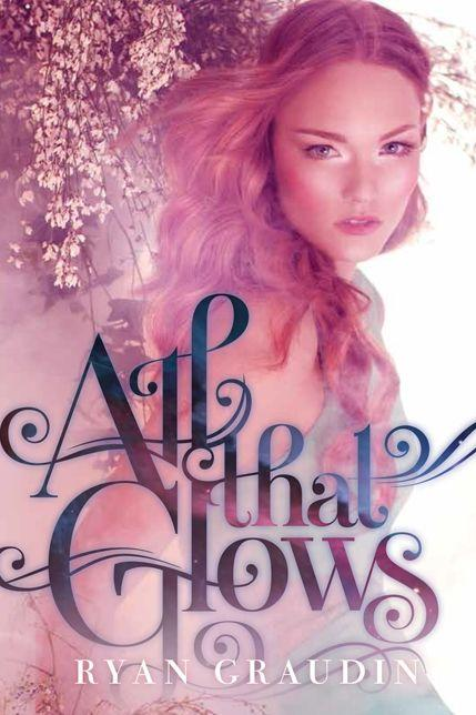 All that Glows by Ryan Graudin Cover