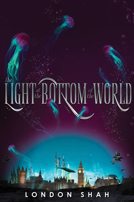 The Light At the Bottom of the World by London Shah cover