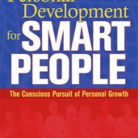 Personal Development for Smart People - The Conscious Pursuit of Personal Growth
