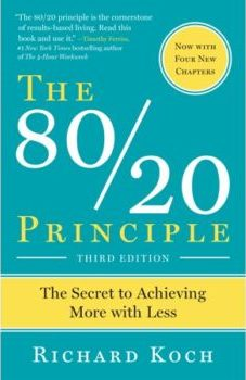 The 80 20 Principle - THE SECRET TO ACHIEVING MORE WITH LESS - Richard Koch