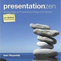 Presentation Zen: Simple Ideas on Presentation Design and Delivery