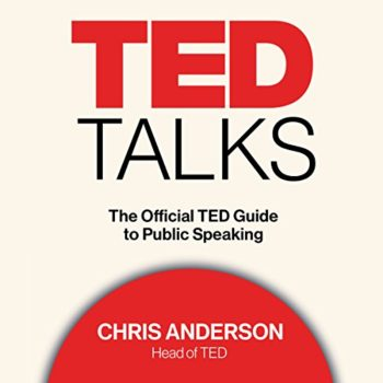 TED TALKS: The Official TED Guide to Public Speaking - Chris Anderson