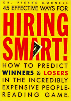 45 Effective Ways For Hiring Smart - Dr. Pierre Mornell