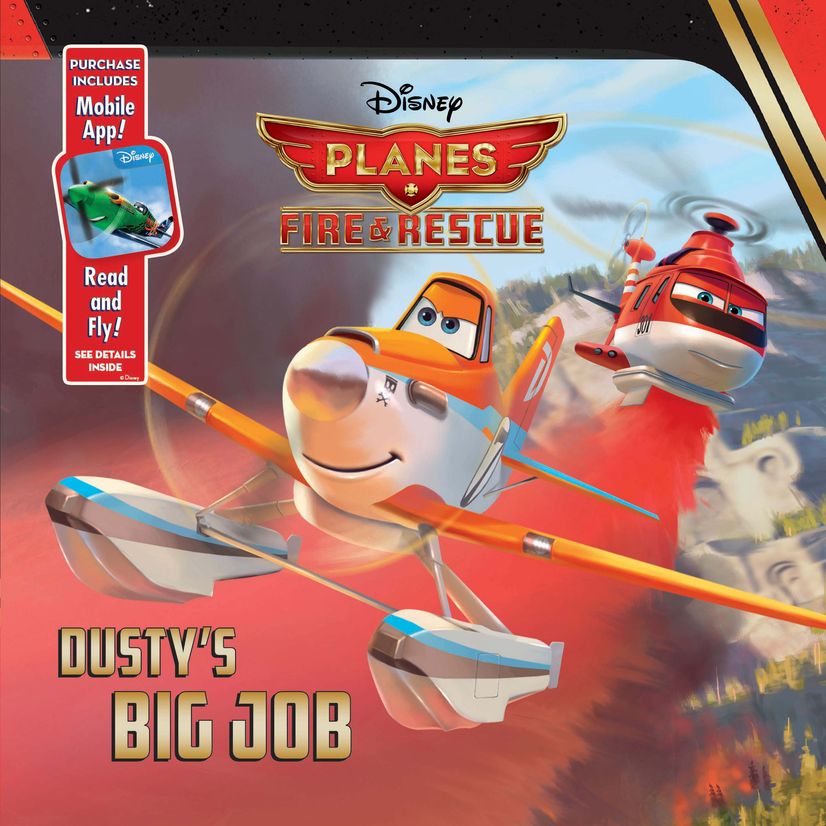 Planes: Fire & Rescue:  Dusty's Big Job