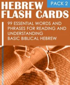 Hebrew Flash Cards: 99 Essential Words And Phrases For Reading And Understanding Basic Biblical Hebrew (PACK 2) cover