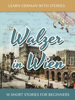 Learn German With Stories: Walzer in Wien – 10 Short Stories for Beginners cover