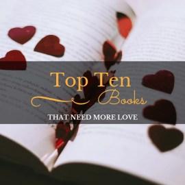Ten Books That Need More Love
