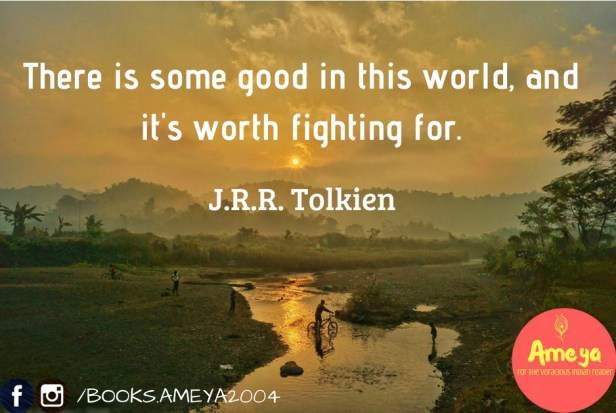 There is some good in this world, and it's worth fighting for