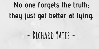 No one forgets the truth; they just get better at lying