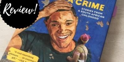 Book review of Trevor Noah's 'Born a Crime'