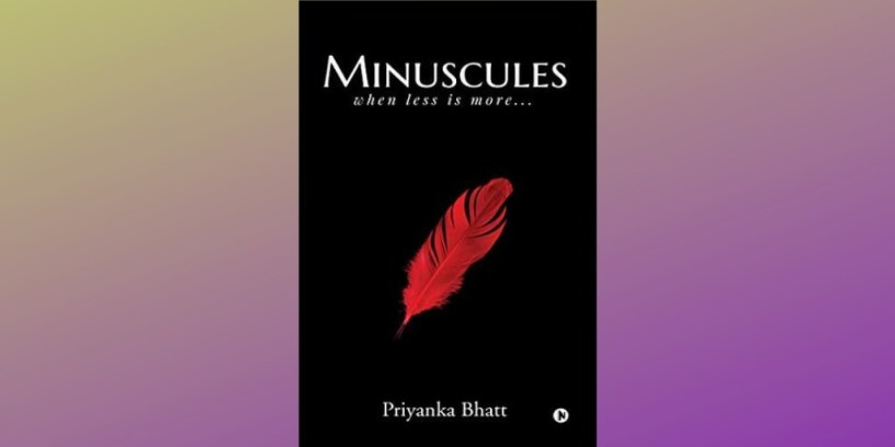 'Minuscules: When Less is More' by Priyanka Bhatt
