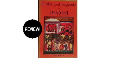 BOOK REVIEW OF MYTHS AND LEGENDS OF INDIA BY J M MACFIE
