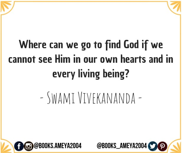 'Where can we go to find God if we cannot see him in our own hearts and in every living being?' ~ Swami Vivekananda