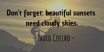 Paulo Coelho's quote about beautiful sunsets and cloudy skies