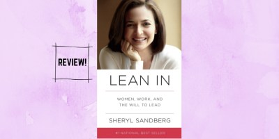 BOOK REVIEW OF LEAN IN BY SHERYL SANDBERG