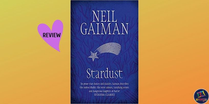 Ameya's book review of 'Stardust' by Neil Gaiman