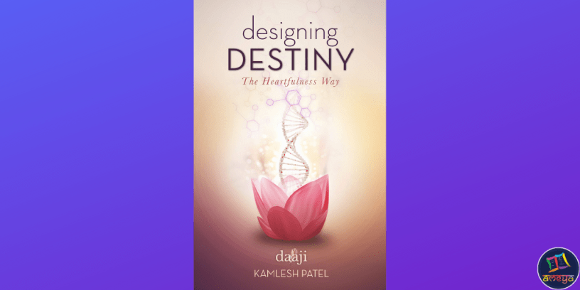 Designing Destiny by Kamlesh Patel
