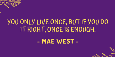Mae West on living your life right