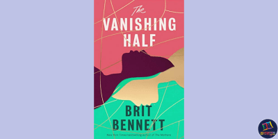 The Vanishing Half, a Brit Bennett novel about race, choices and a lot more