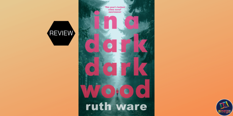 Book review of a In a Dark, Dark Wood, by Ruth Ware