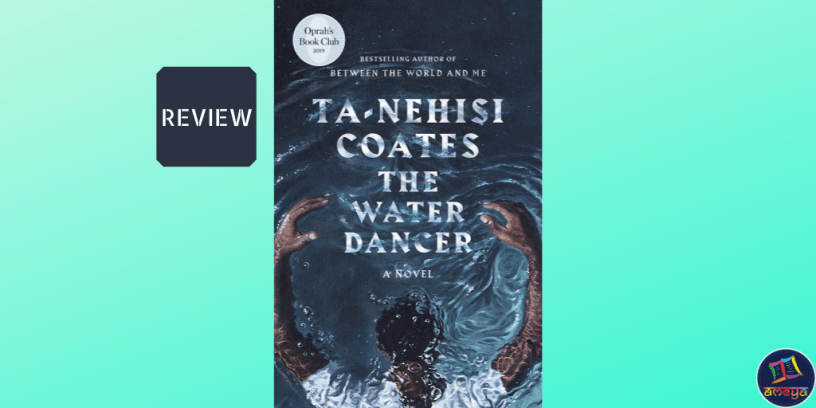 The Water Dancer (2019) book review, Ta-Nehisi Coates
