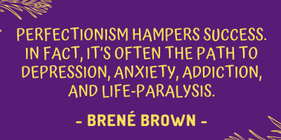 Brené Brown's quote about why perfectionism is not good