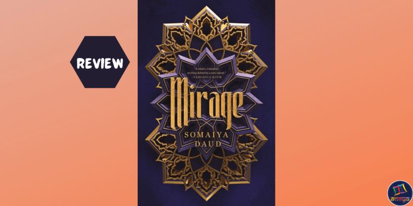 Mirage review, Somaiya Daud Mirage duology