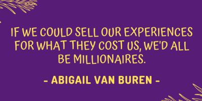 Abigail Van Buren on how we could be millionaires if we could sell our experiences