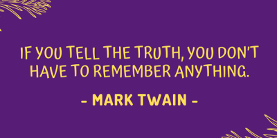 Mark twain on why you don't have to remember anything if you tell the truth