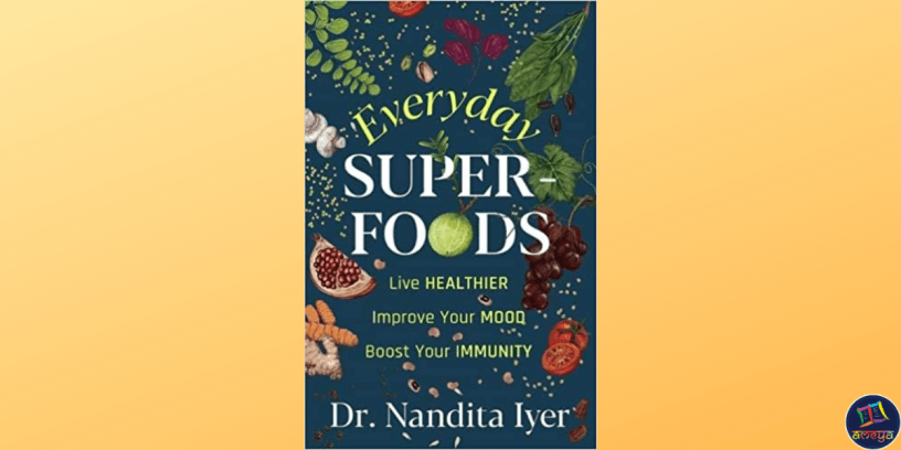 Everyday Superfoods is a treatise on the food products that can do a world of good to our immunity in these unprecedented times