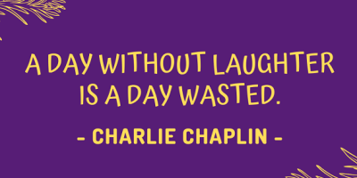 Charlie Chaplin on how a day without laughter is a day wasted