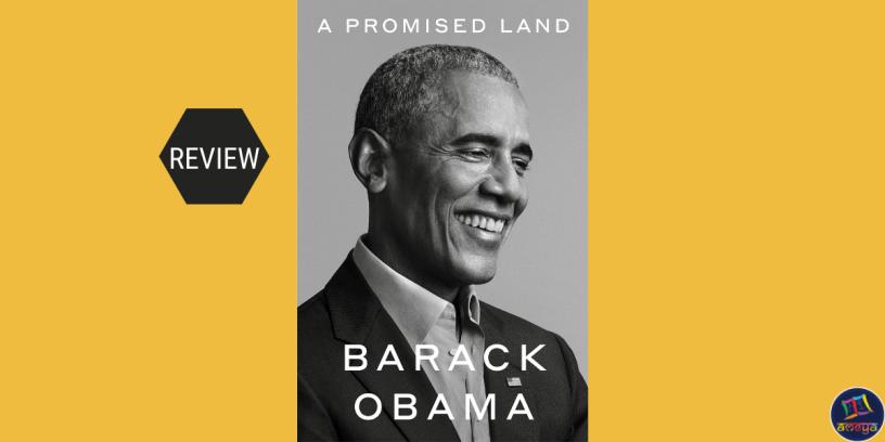 Book review of former US President Barack Obama's memoir, A Promised Land
