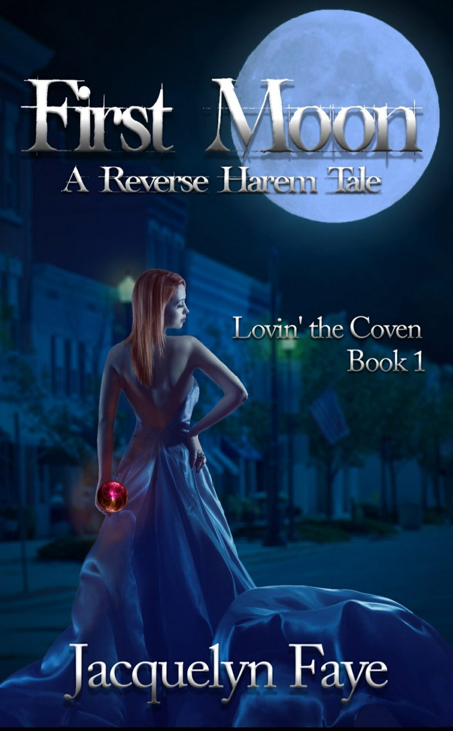First Moon *Lovin the Coven - Book 1* by Jacquelyn Faye - A Book Review #BookReview #ReverseHarem #RH #Paranormal #WhyChoose #PNR