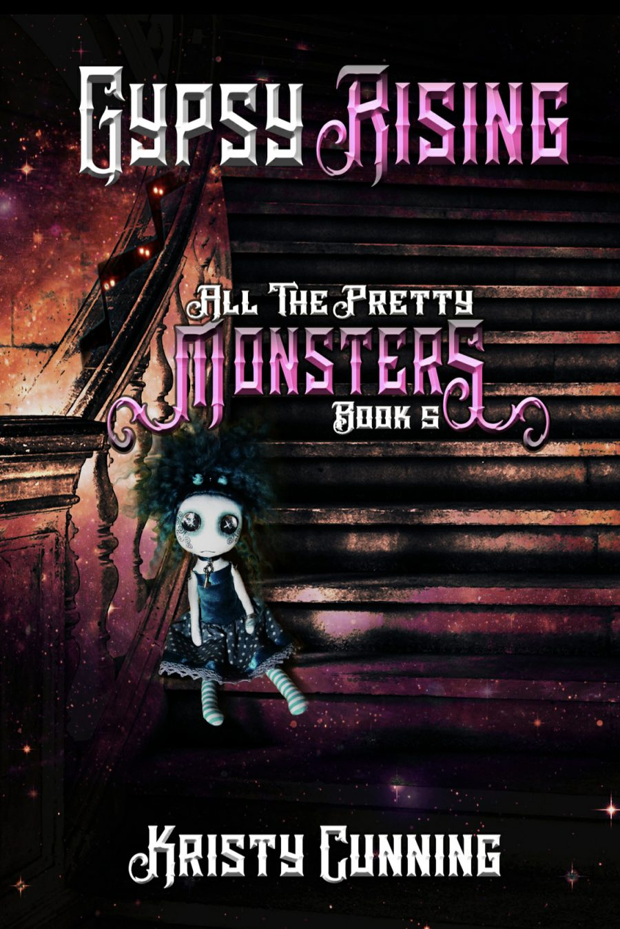 Gypsy Rising (All the Pretty Monsters - Book 5* by Kristy Cunning - A Book Review #BookReview #SlowBurn #RH #Amazing #5Stars #Paranormal #PNR