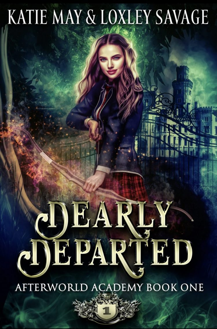 Dearly Departed by Katie May & Loxley Savage - A Second Look Book Review #BookReview #Fantasy #RH #Academy #MediumBurn #WhyChoose #ReverseHarem #WouldRecommend