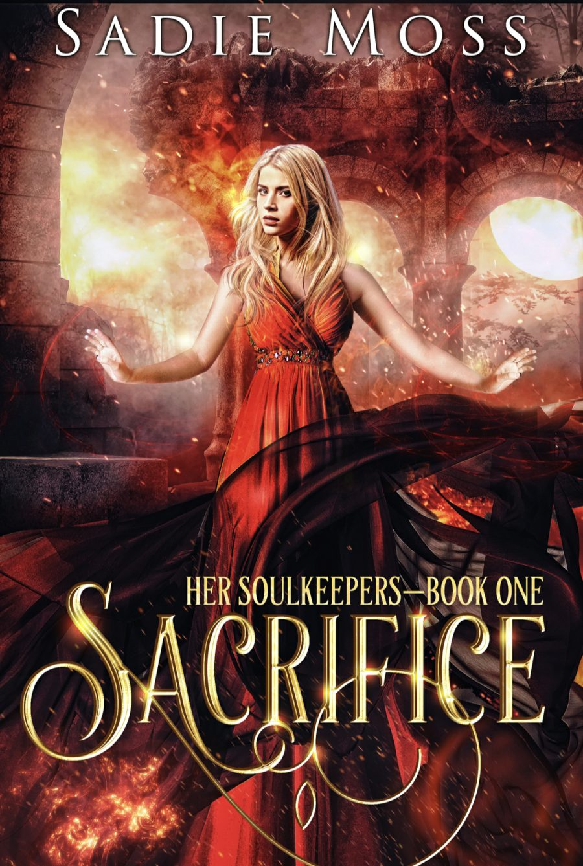 Sacrifice (Her Soulkeepers - Book 1) by Sadie Moss - A Book Review #BookReview #SlowBurn #MediumBurn #RH #Fantasy #4Stars #ReverseHarem #Gods #KindleUnlimited #KU