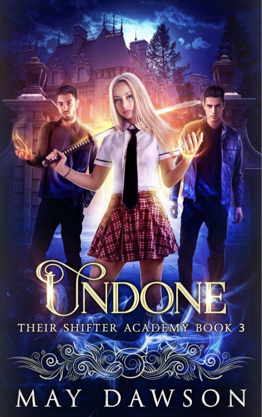 Undone by May Dawson - A Book Review #BookReview #Book3 #4Stars #Shifters #Academy #SlowBurn #RH #PNR #KindleUnlimited #KU