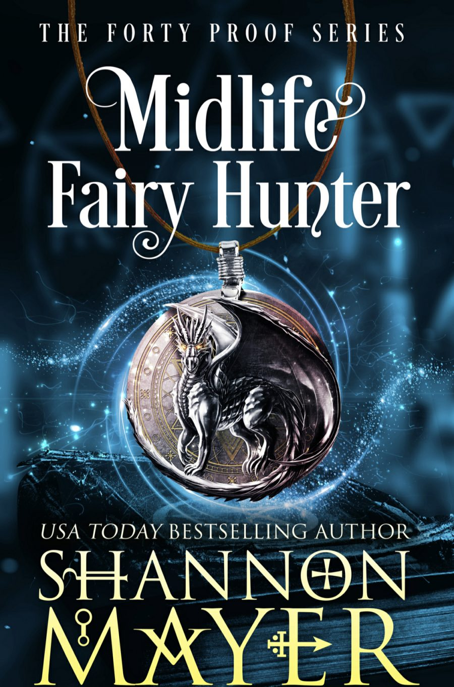 Midlife Fairy Hunter (Forty Proof Series - Book 2) by Shannon Mayer - A Book Review #BookReview #PNR #WomensFiction #KindleUnlimited #KU