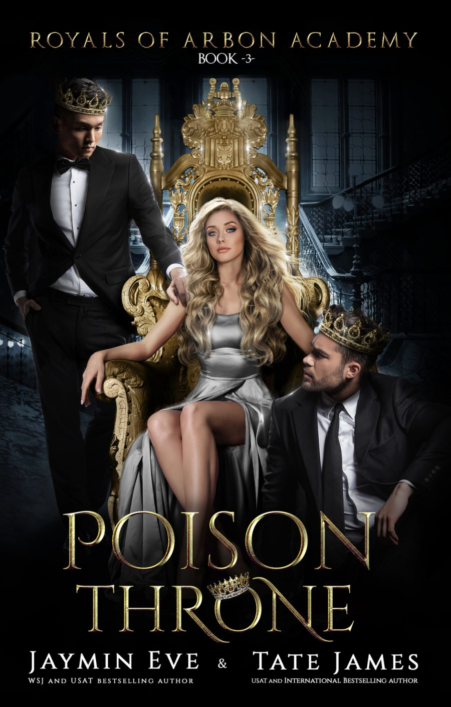 Poison Throne (Royals of Arbon Academy - Book 3) by Jaymin Eve & Tate James - A Book Review #BookReview #FinalBook #4Stars #KindleUnlimited #KU #Future