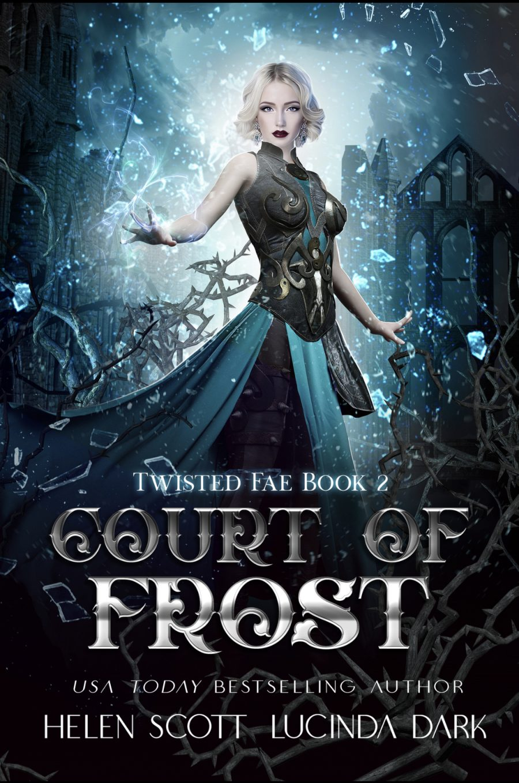 Court of Frost (Twisted Fae - Book 2) by Helen Scott & Lucinda Dark - A Book Review #BookReview #Fantasy #FastBurn #RH #4Stars #KU
