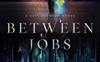Between Jobs by W.R. Gingell – A Book Review