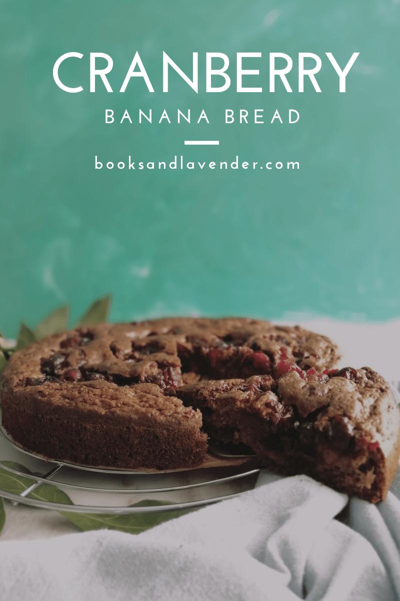 Cranberry Banana Bread|booksandlavender.com