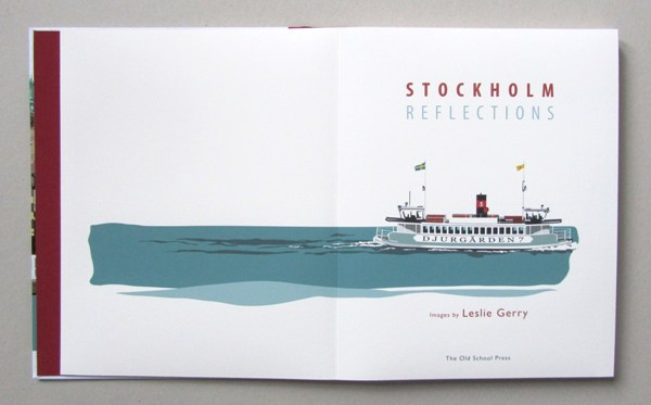 Stockholm Reflections, illustrations by Leslie Gerry, printed by letterpress on a pale-blue hand-made paper from the Velké Losiny mill in the Czech Republic, binding is quarter-cloth with the further illustrations by Leslie on the boards and it is presented in a solander box bound in a dark blue-grey cloth, £295 (The Old School Press)