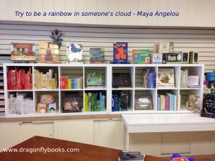 To be a rainbow in someone's cloud. | Dragonfly Books, Decorah, IA