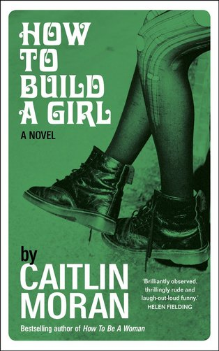 how-to-build-a-girl-caitlin-moran