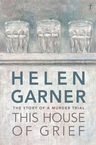this-house-of-grief-helen-garner