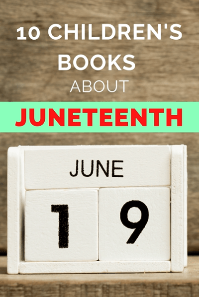 10 Children's Books about Juneteenth with image of calendar in a set of cubes, that read June 19