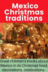 Mexico's Christmas Traditions: Great Children's books about Mexico in its Christmas food, decorations, celebrations - Mexico Christmas songs