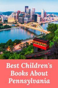Children's Books about Pennsylvania - Children's books about Pittsburgh - Pittsburgh Picture books for kids - Pittsburgh childrens books for kids - Books set in Pittsburgh - Books set in Pennsylvania